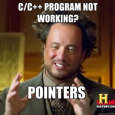 Pointers C C Program Not Working Aliens Guy Says Men Quickmeme
