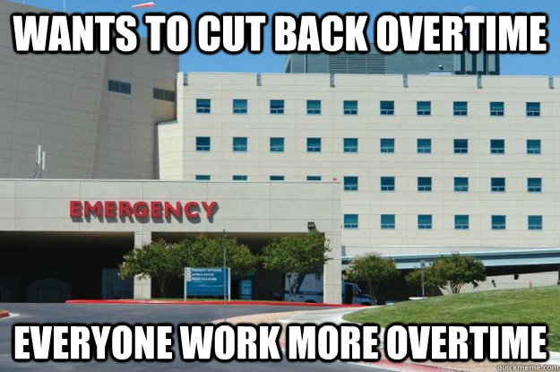 Wants to cut back overtime everyone work more overtime