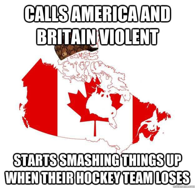 Calls America and Britain violent starts smashing things up when their hockey team loses