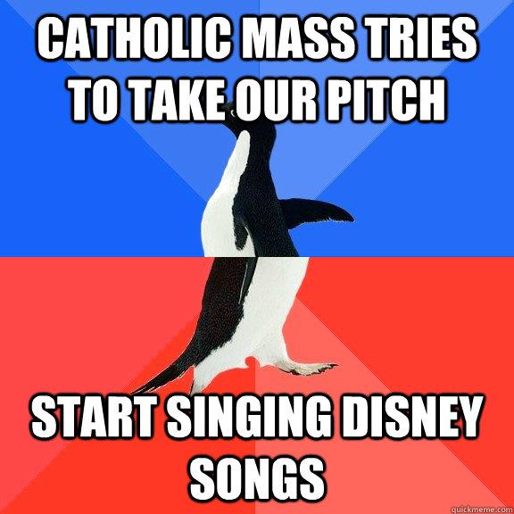 catholic mass tries to take our pitch Start singing disney songs