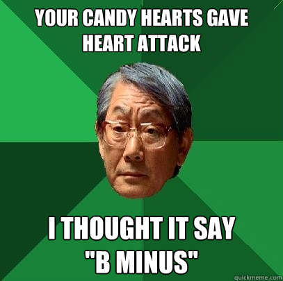 Your candy hearts gave heart attack I thought it say