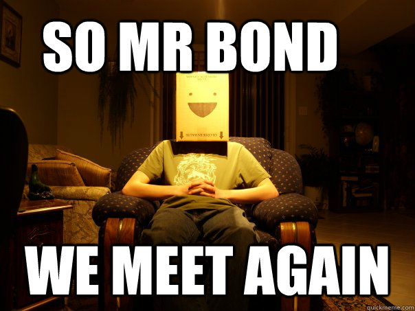so we meet again mr bond goldfinger