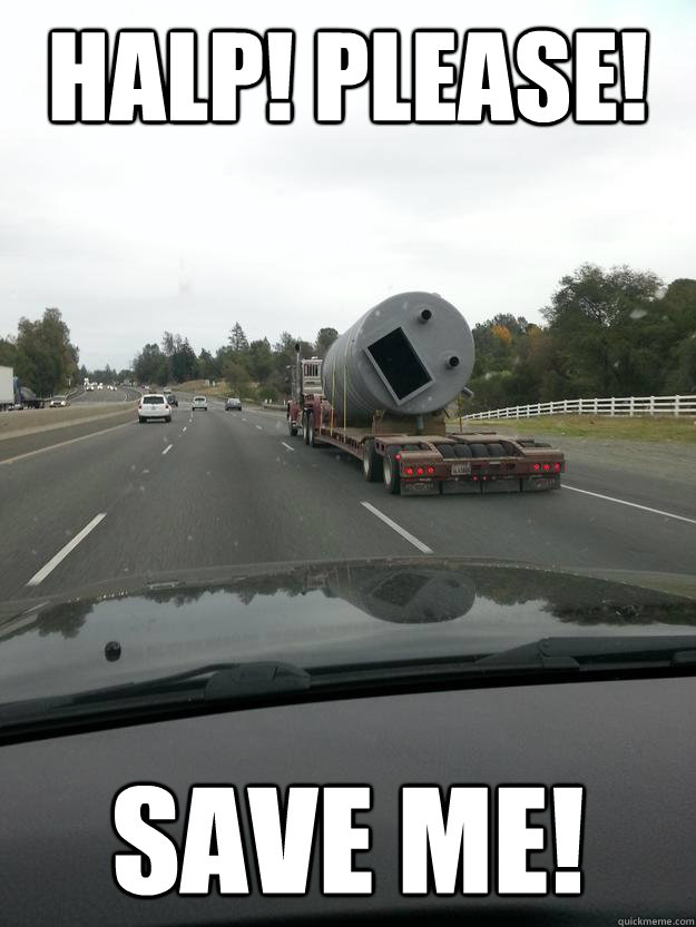 Halp! Please! SAVE me! - Halp! Please! SAVE me!  Halp