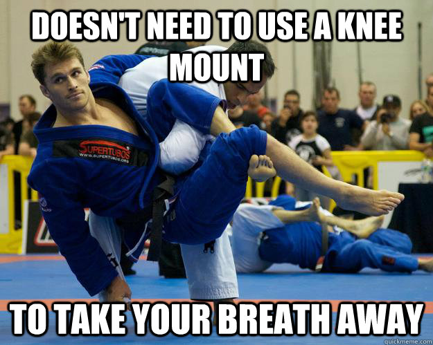 Doesn't need to use a knee mount to take your breath away - Doesn't need to use a knee mount to take your breath away  Ridiculously Photogenic Jiu Jitsu Guy