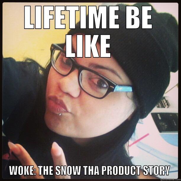 LIFETIME BE LIKE WOKE: THE SNOW THA PRODUCT STORY Misc