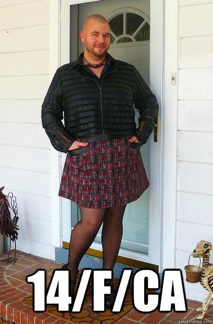 14/f/ca -  14/f/ca  skirt guy