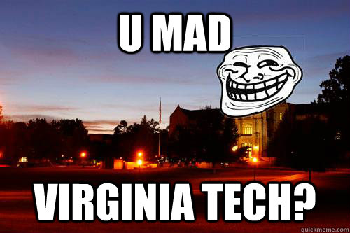U Mad Virginia Tech?  Troll VT