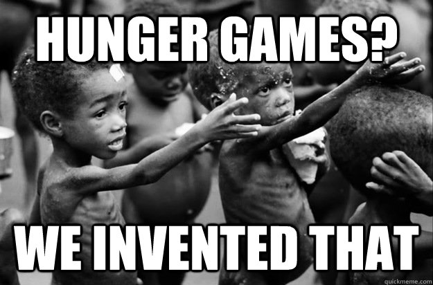 Hunger Games? We invented that