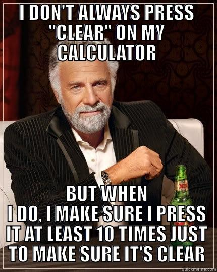 I DON'T ALWAYS PRESS