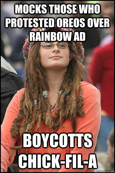 Mocks those who protested Oreos over rainbow ad Boycotts Chick-fil-A  College Liberal