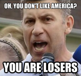 OH, YOU DON'T LIKE AMERICA? YOU ARE LOSERS  Uncle Ruslan