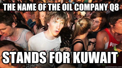 The name of the oil company Q8 Stands for Kuwait - The name of the oil company Q8 Stands for Kuwait  Misc