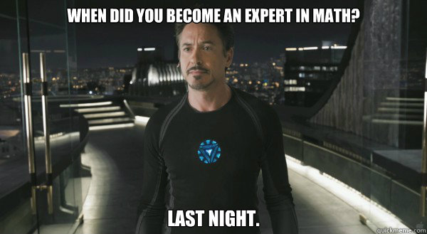 when did you become an expert in math? Last night.