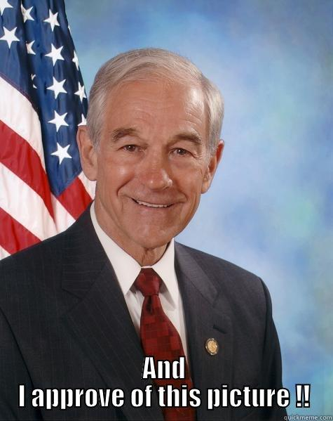 AND I APPROVE OF THIS PICTURE !! Ron Paul