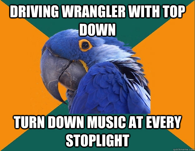 driving wrangler with top down turn down music at every stoplight