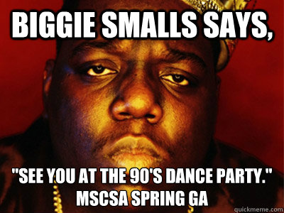 Biggie Smalls says,