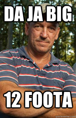 Da ja big 12 foota   swamp people