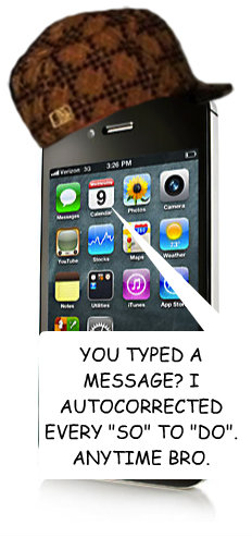 YOU TYPED A MESSAGE? I AUTOCORRECTED EVERY