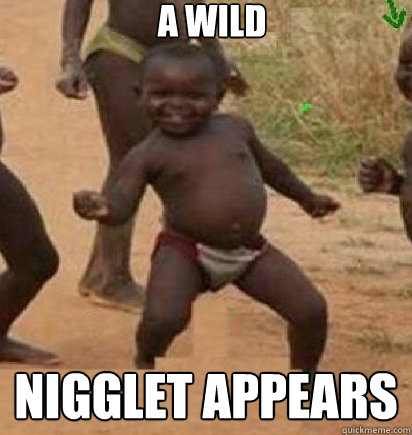 A Wild Nigglet Appears  dancing african baby