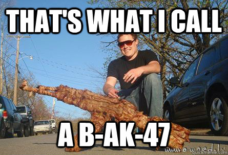 That's what I call A B-AK-47