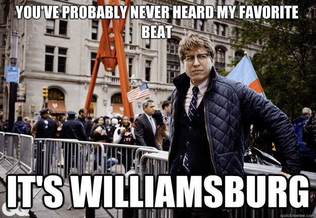You've probably never heard my favorite beat It's Williamsburg - You've probably never heard my favorite beat It's Williamsburg  Hipster Cop