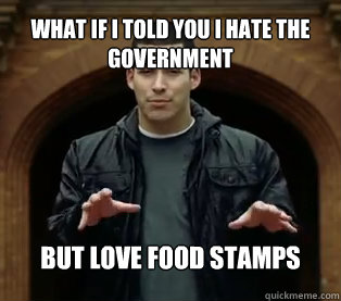 What if I told you I hate the government But love food stamps  Jefferson Bethke