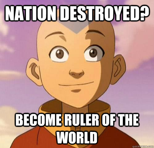 Nation destroyed? Become ruler of the world