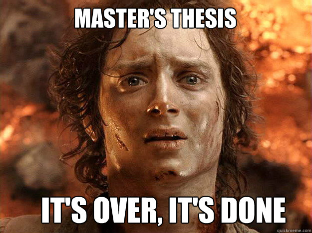 Master's thesis      It's over, It's Done
