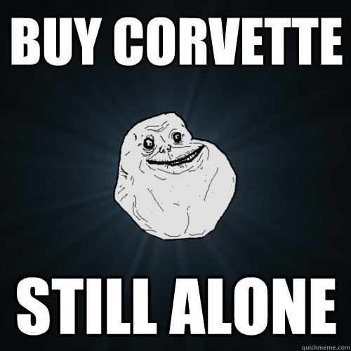 Buy corvette still alone - Buy corvette still alone  Forever Alone