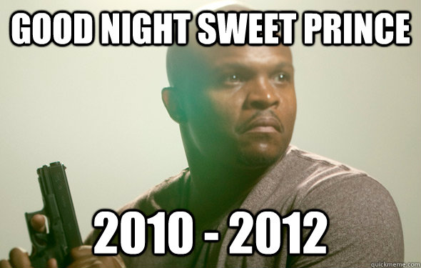 Good night Sweet Prince 2010 - 2012 - Good night Sweet Prince 2010 - 2012  Good night, sweet price.
