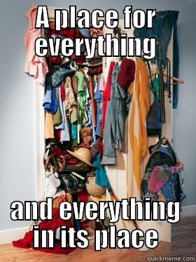 Messy Closet - A PLACE FOR EVERYTHING AND EVERYTHING IN ITS PLACE Misc