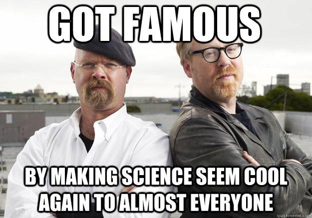 bill Nye & the mythbusters... - Meme Generator Captionator