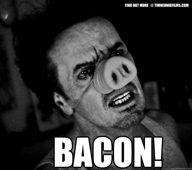 find out more   @ Timnennigfilms.com BACON! - find out more   @ Timnennigfilms.com BACON!  Tinker Tock