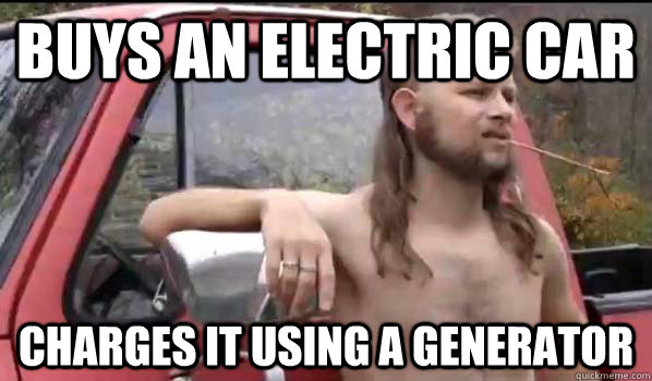 81654fb6c612333412d4a8534ed233db86cf281c14dc7097d451a1a302ee439f almost politically correct redneck memes quickmeme,Electric Car Meme