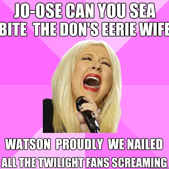 Jo-ose can you sea bite  the don's eerie wife watson  proudly  we nailed all the twilight fans screaming - Jo-ose can you sea bite  the don's eerie wife watson  proudly  we nailed all the twilight fans screaming  Wrong Lyrics Christina