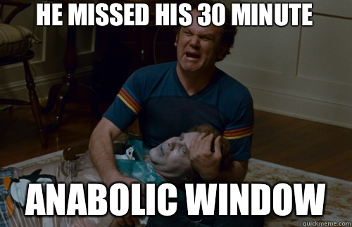 He missed his 30 minute Anabolic window  - He missed his 30 minute Anabolic window   step brothers