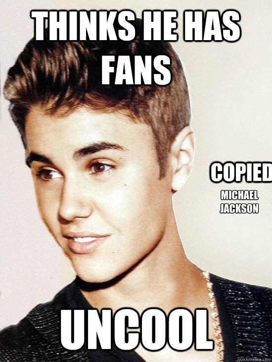 thinks he has fans uncool Michael Jackson copied
