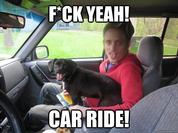 F*ck Yeah! Car Ride! - F*ck Yeah! Car Ride!  car ride