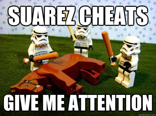 Suarez cheats  give me attention - Suarez cheats  give me attention  Misc