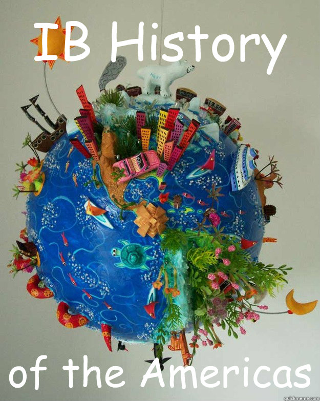 ib history of the americas syllabus The new ib history syllabus is now in effect - find a quick guide to the changes here.
