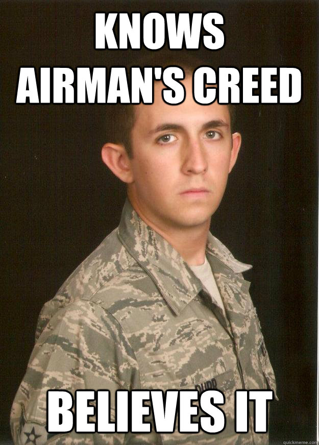knows airman's creed believes it  Tech School Airman