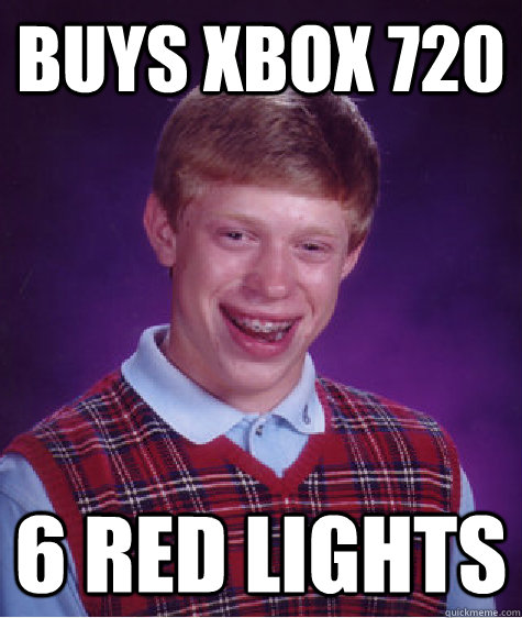 buys xbox 720 6 red lights - buys xbox 720 6 red lights  Badluckbrian