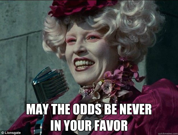 May the odds be never  in your favor