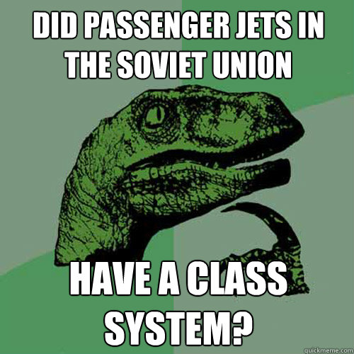 Did Passenger jets in the soviet union have a class system? - Did Passenger jets in the soviet union have a class system?  Philosoraptor