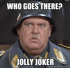 who goes there? jolly joker