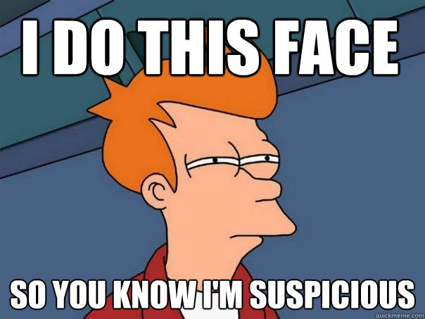 Image result for Suspicious face