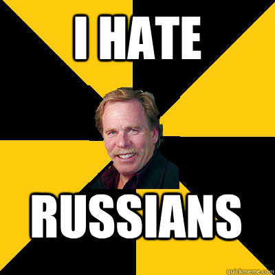 I HATE RUSSIANS - I HATE RUSSIANS  John Steigerwald