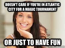 Doesn't care if you're in Atlantic City for a magic tournament or just to have fun - Doesn't care if you're in Atlantic City for a magic tournament or just to have fun  Misc