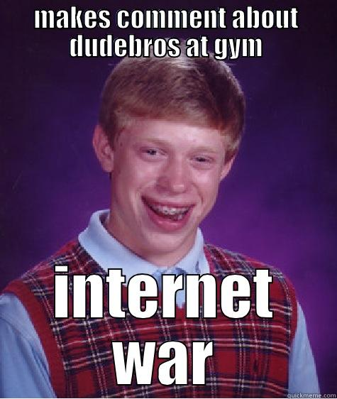 Bad luck Josie - MAKES COMMENT ABOUT DUDEBROS AT GYM INTERNET WAR Bad Luck Brain