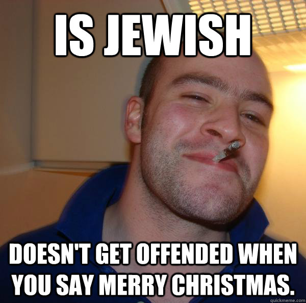 Funny Jewish Christmas Memes : Is jewish doesn t get offended when you say merry